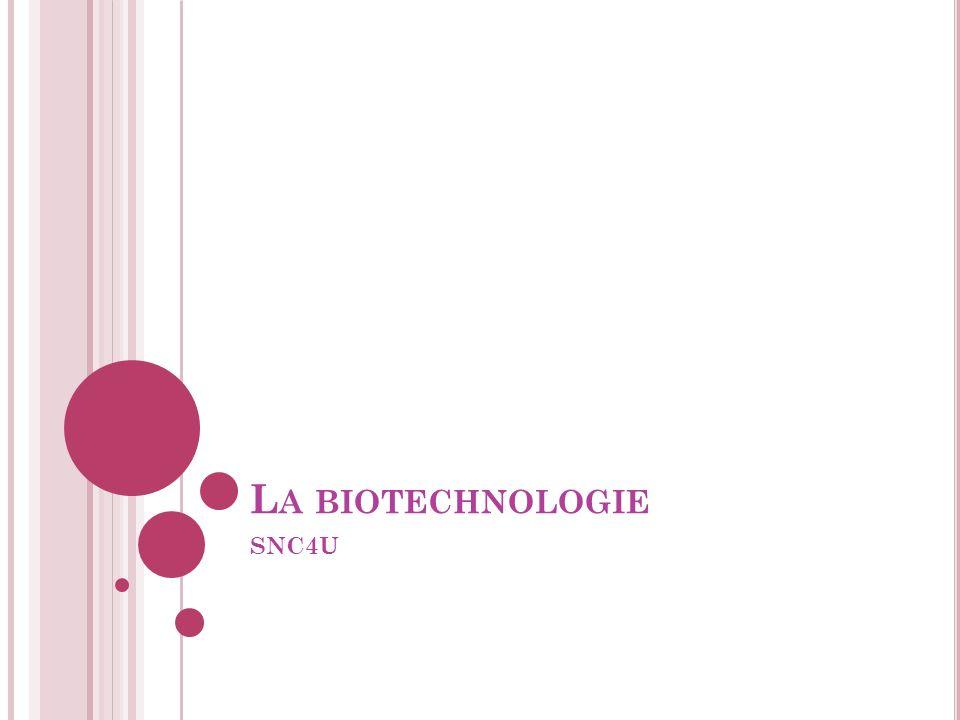 La biotechnologie SNC4U
