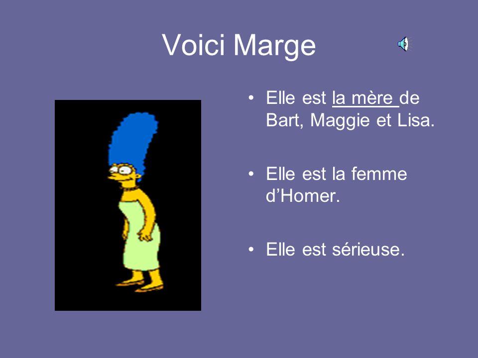 Voici Marge Elle est la mère de Bart, Maggie et Lisa.