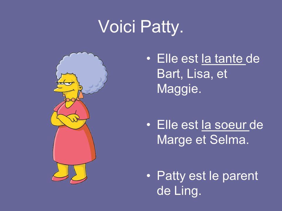 Voici Patty. Elle est la tante de Bart, Lisa, et Maggie.