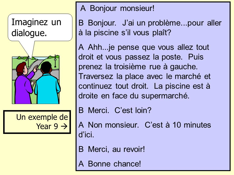 Imaginez un dialogue. A Bonjour monsieur!