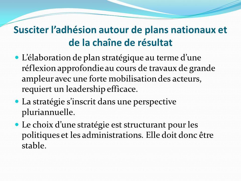 Susciter l'adhésion autour de plans nationaux et de la chaîne de résultat