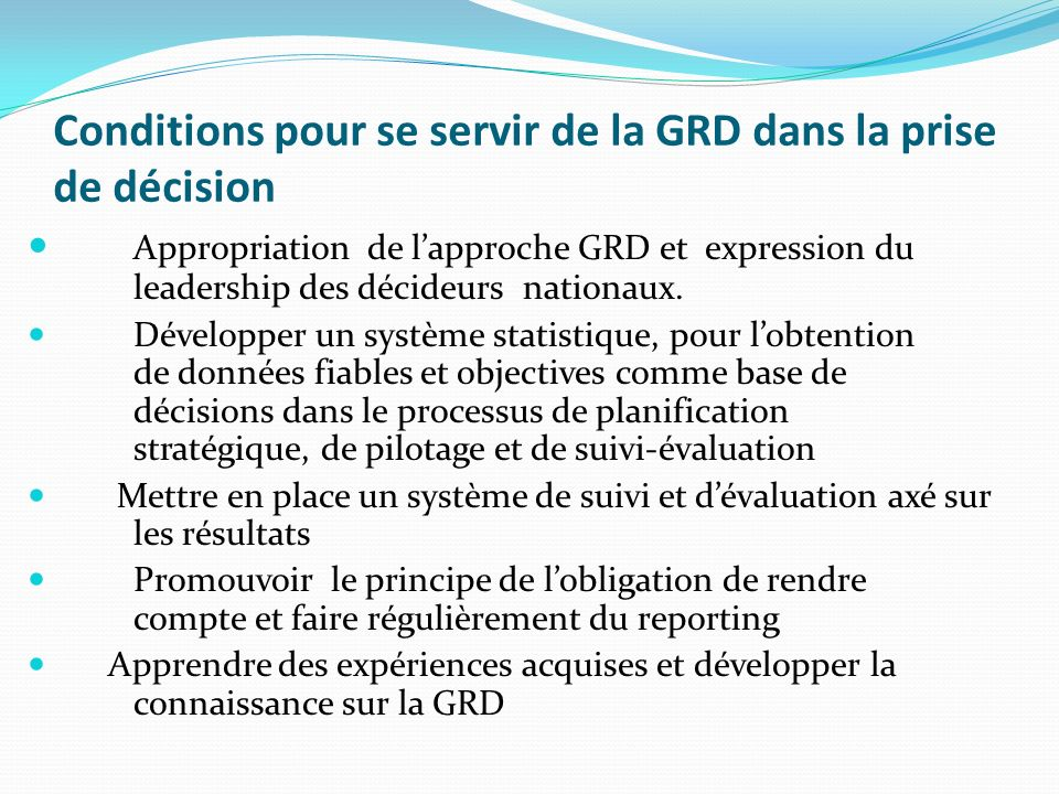 Conditions pour se servir de la GRD dans la prise de décision