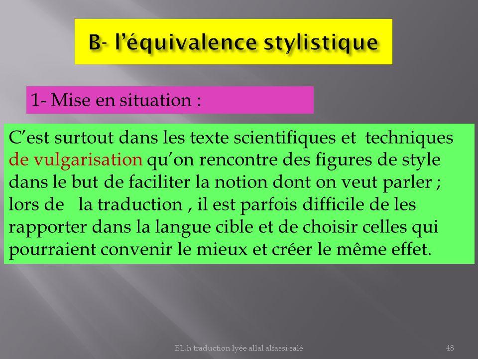 B- l'équivalence stylistique