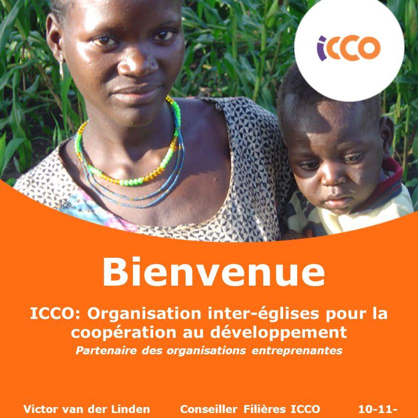 Bienvenue ICCO: Organisation inter-églises pour la coopération au développement. Partenaire des organisations entreprenantes.