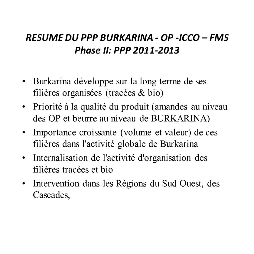 RESUME DU PPP BURKARINA - OP -ICCO – FMS Phase II: PPP
