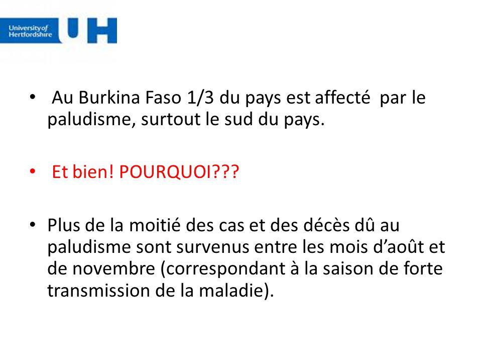 Au Burkina Faso 1/3 du pays est affecté par le paludisme, surtout le sud du pays.