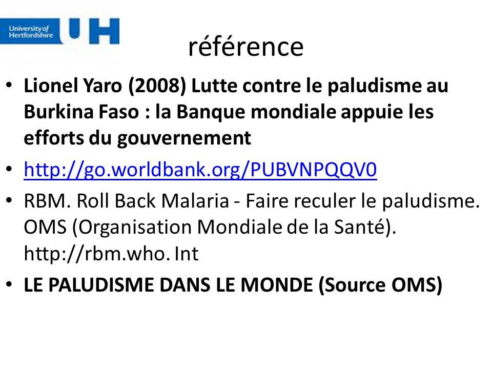 référence Lionel Yaro (2008) Lutte contre le paludisme au Burkina Faso : la Banque mondiale appuie les efforts du gouvernement.
