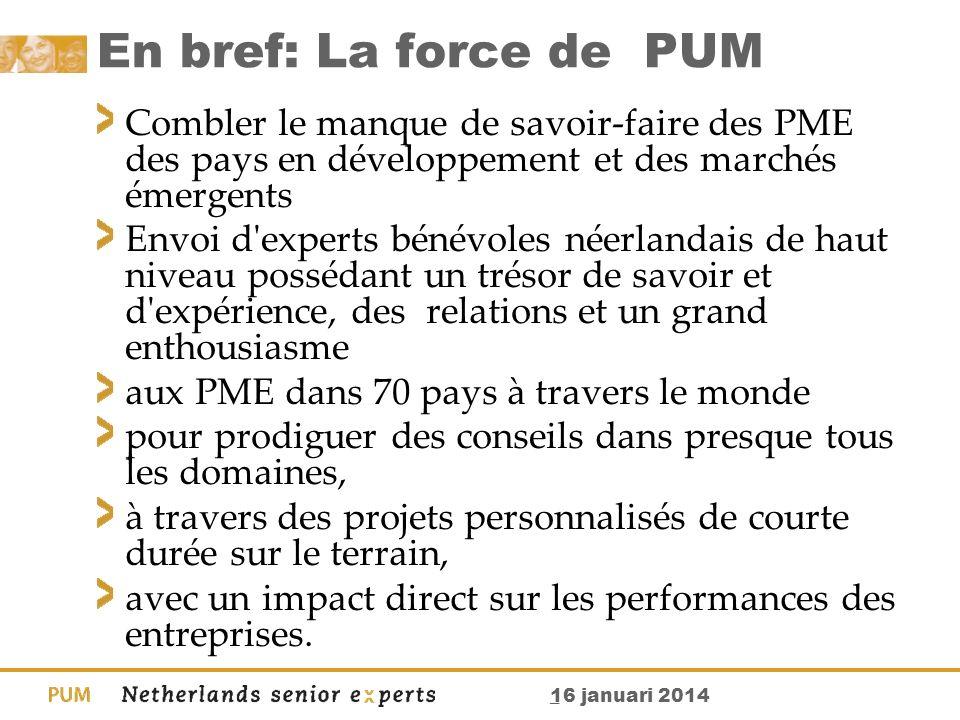 Sunday, March 26, 2017 En bref: La force de PUM. Combler le manque de savoir-faire des PME des pays en développement et des marchés émergents.