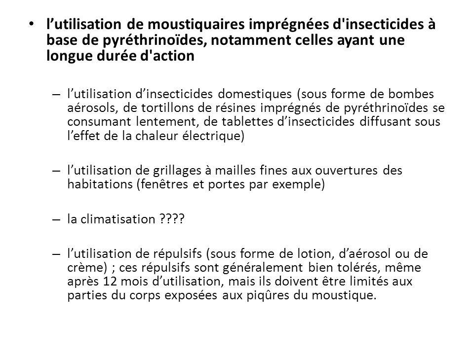 l'utilisation de moustiquaires imprégnées d insecticides à base de pyréthrinoïdes, notamment celles ayant une longue durée d action