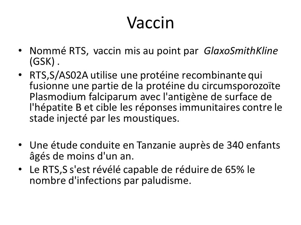 Vaccin Nommé RTS, vaccin mis au point par GlaxoSmithKline (GSK) .