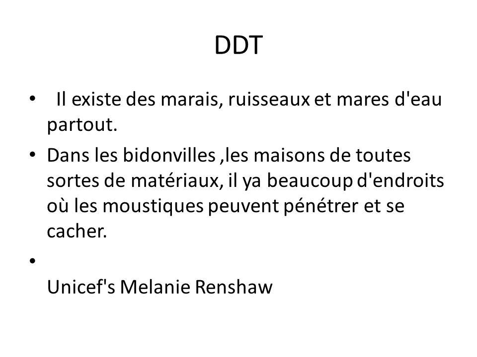 DDT Il existe des marais, ruisseaux et mares d eau partout.