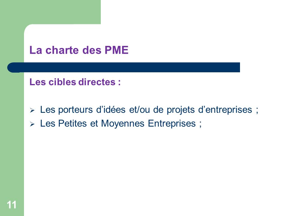 La charte des PME Les cibles directes :