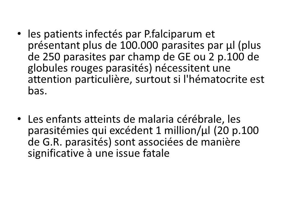 les patients infectés par P. falciparum et présentant plus de 100