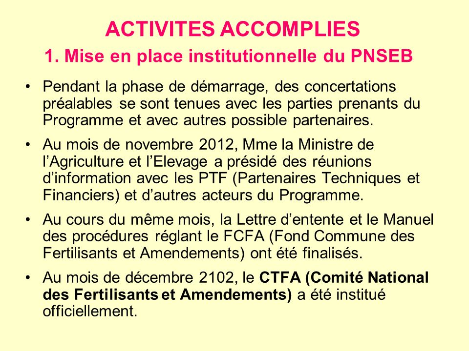 ACTIVITES ACCOMPLIES 1. Mise en place institutionnelle du PNSEB