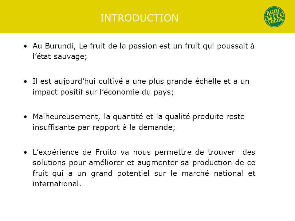 INTRODUCTION Au Burundi, Le fruit de la passion est un fruit qui poussait à l'état sauvage;