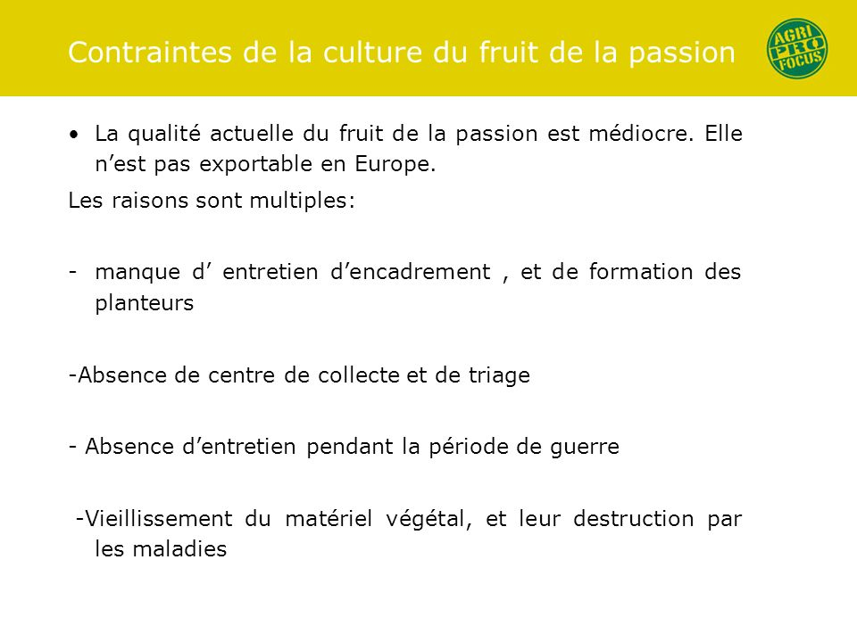Contraintes de la culture du fruit de la passion