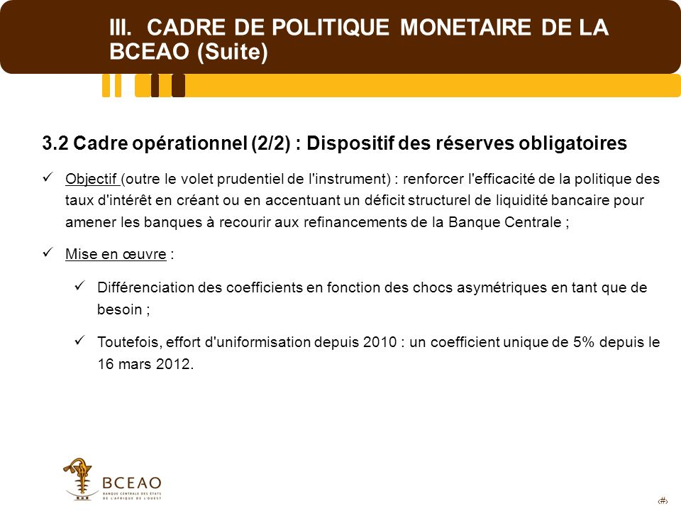 III. CADRE DE POLITIQUE MONETAIRE DE LA BCEAO (Suite)