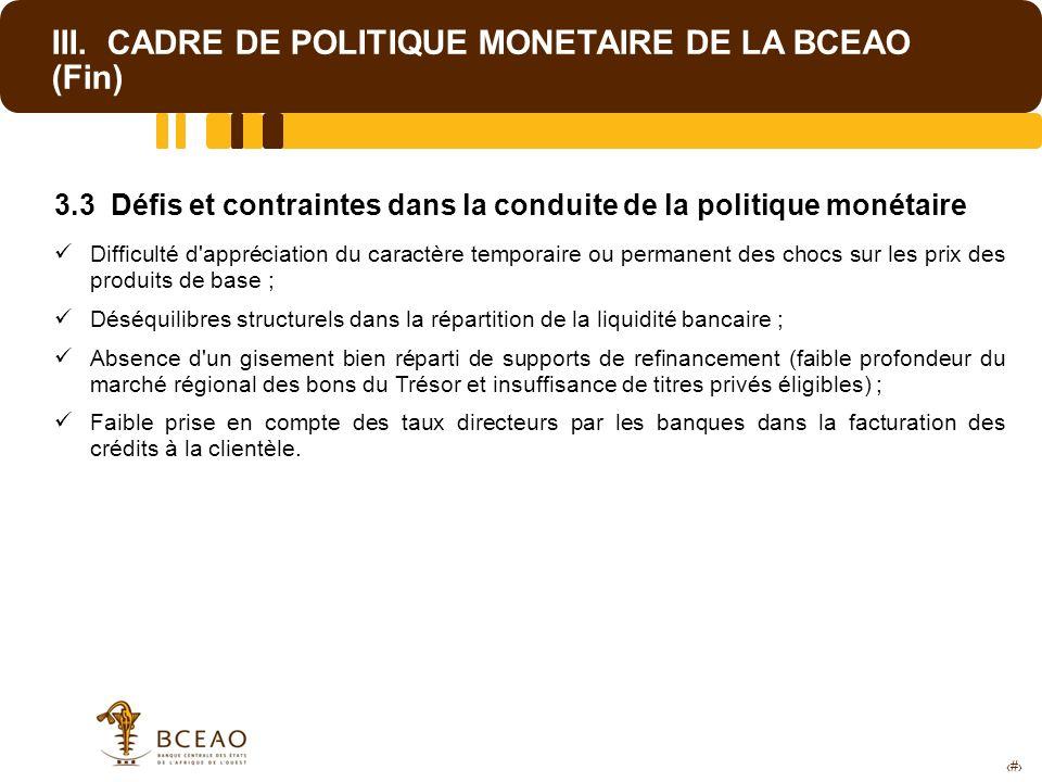 III. CADRE DE POLITIQUE MONETAIRE DE LA BCEAO (Fin)