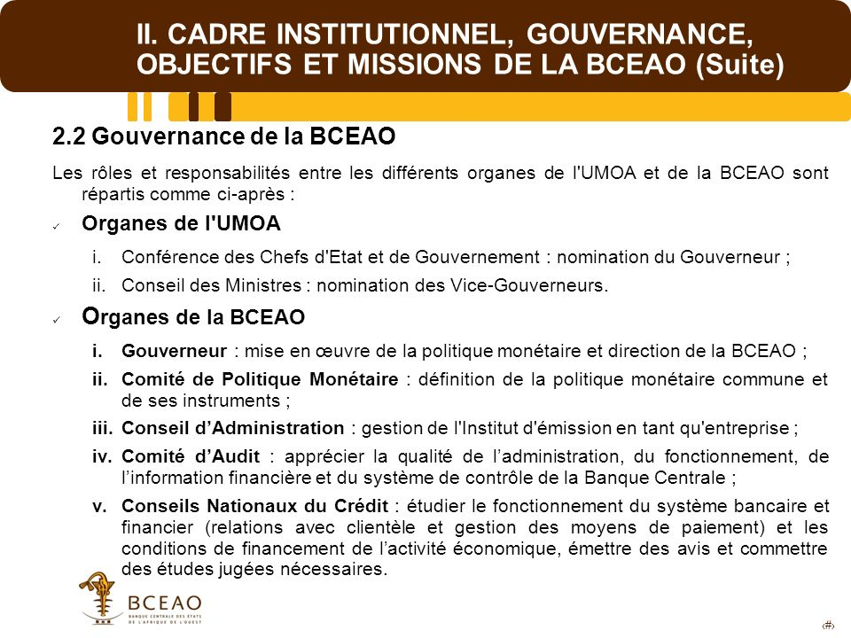 II. CADRE INSTITUTIONNEL, GOUVERNANCE, OBJECTIFS ET MISSIONS DE LA BCEAO (Suite)
