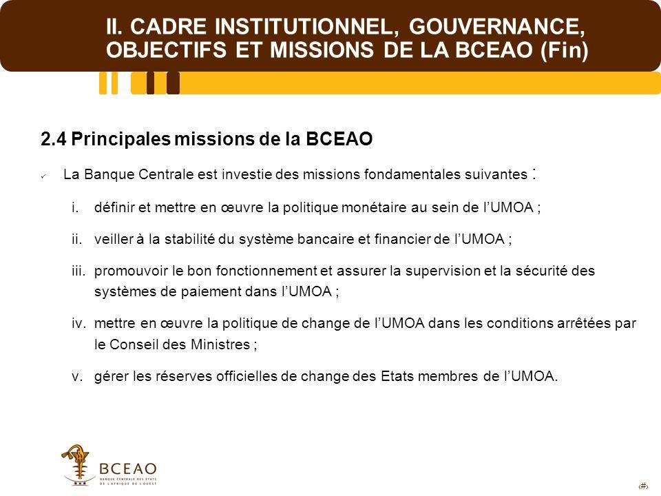II. CADRE INSTITUTIONNEL, GOUVERNANCE, OBJECTIFS ET MISSIONS DE LA BCEAO (Fin)