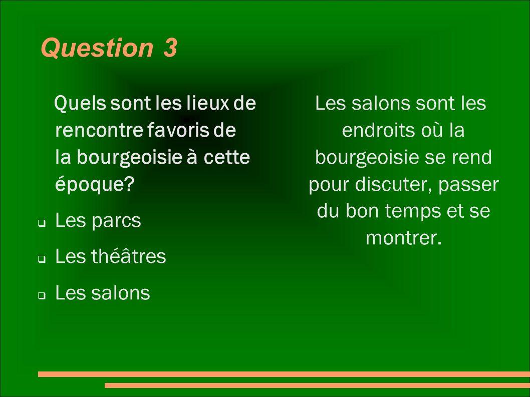 Question 3 Quels sont les lieux de rencontre favoris de la bourgeoisie à cette époque Les parcs.