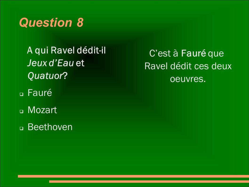 C'est à Fauré que Ravel dédit ces deux oeuvres.