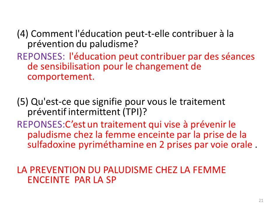 (4) Comment l éducation peut-t-elle contribuer à la prévention du paludisme