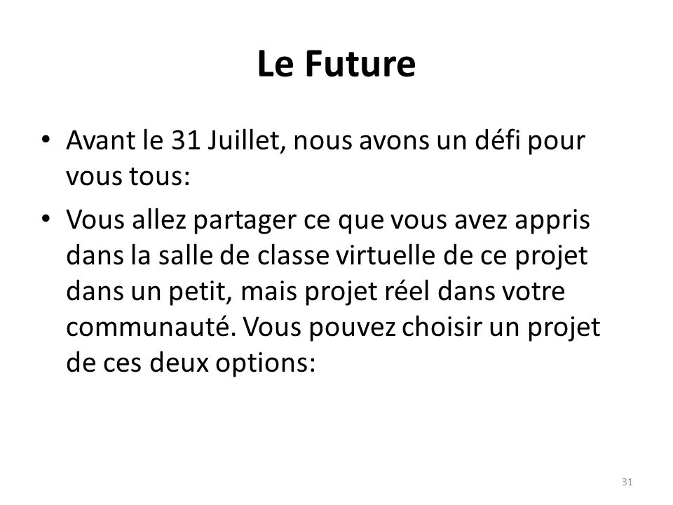 Le Future Avant le 31 Juillet, nous avons un défi pour vous tous:
