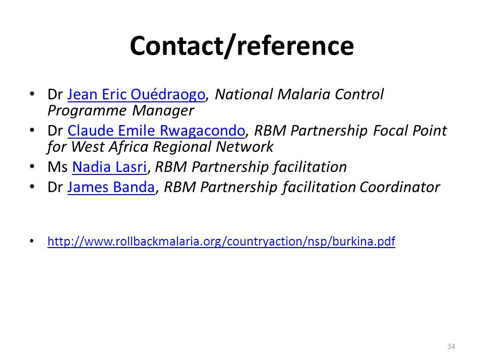 Contact/reference Dr Jean Eric Ouédraogo, National Malaria Control Programme Manager.