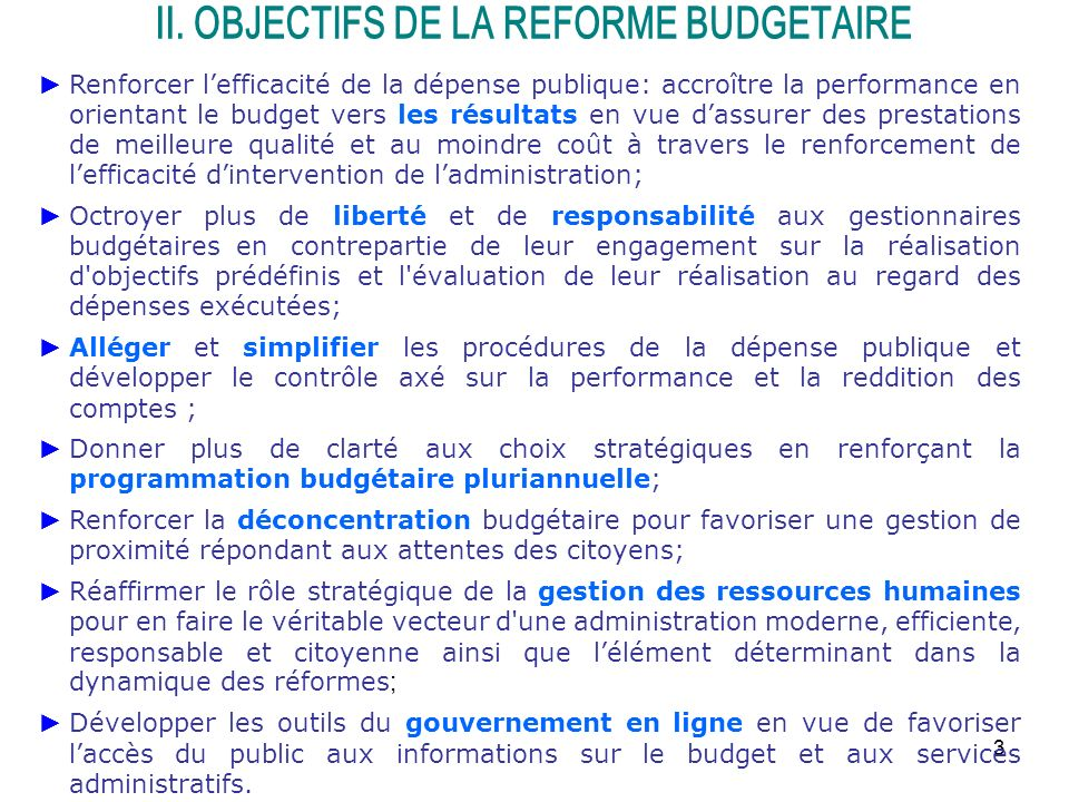 II. OBJECTIFS DE LA REFORME BUDGETAIRE