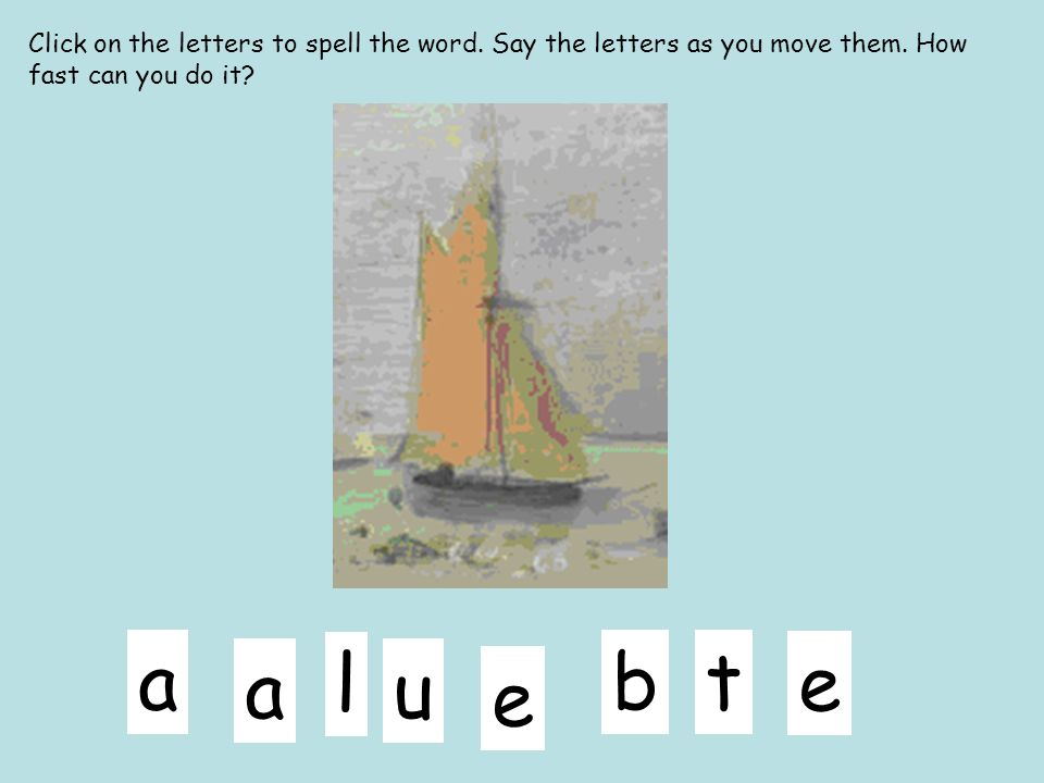 Click on the letters to spell the word
