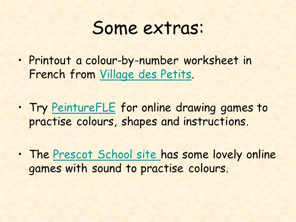 Some extras:Printout a colour-by-number worksheet in French from Village des Petits.