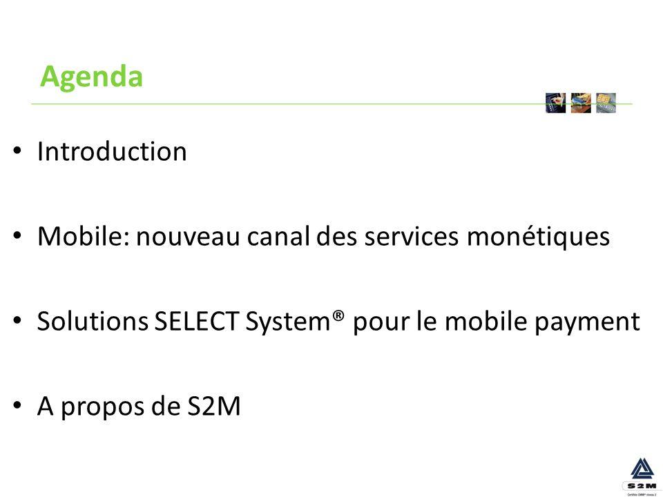 Agenda Introduction Mobile: nouveau canal des services monétiques