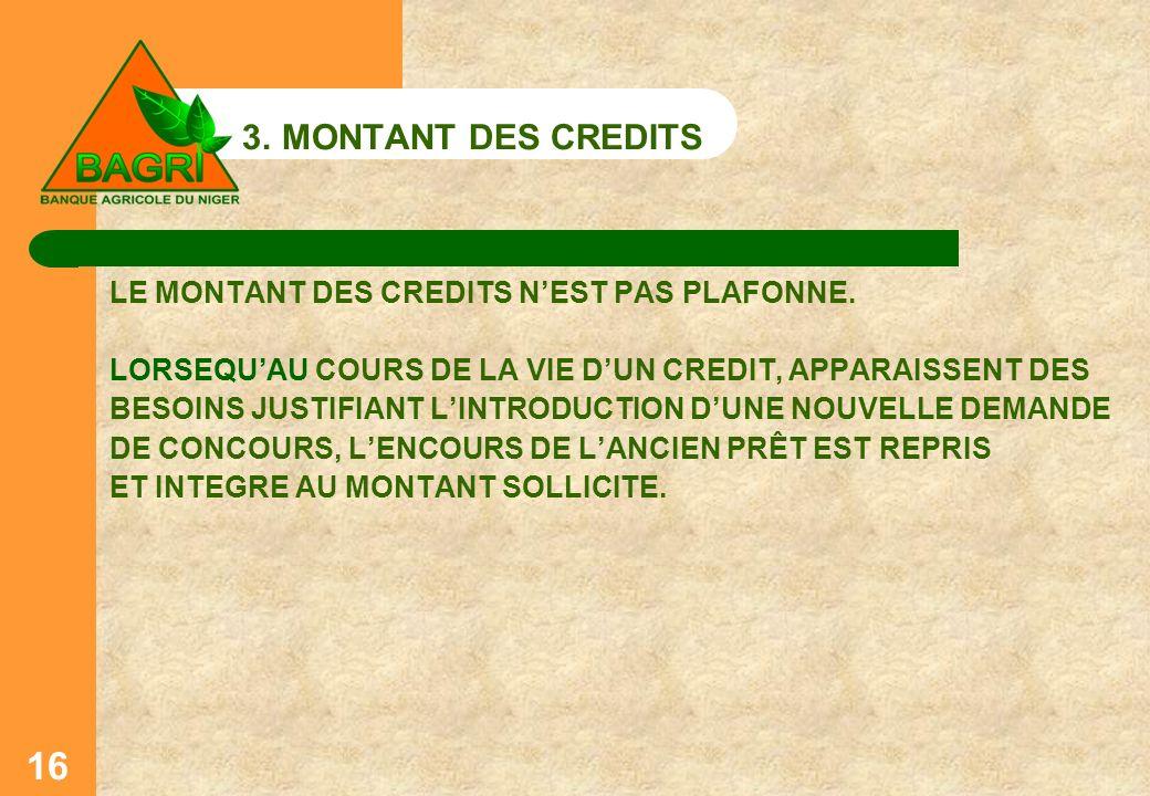 3. MONTANT DES CREDITS LE MONTANT DES CREDITS N'EST PAS PLAFONNE.