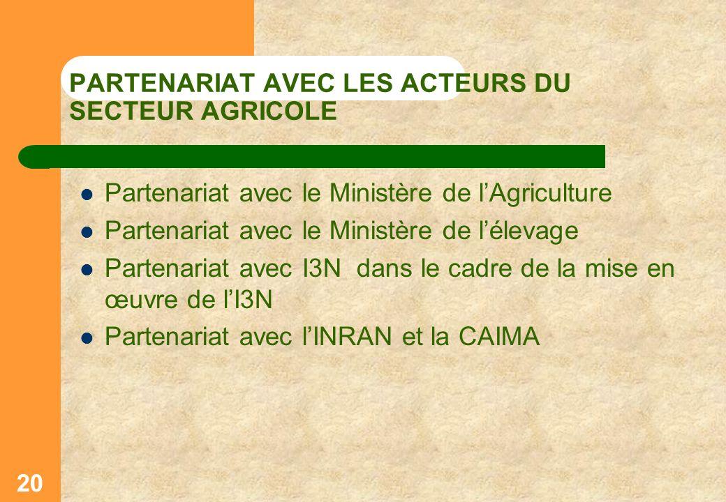 PARTENARIAT AVEC LES ACTEURS DU SECTEUR AGRICOLE