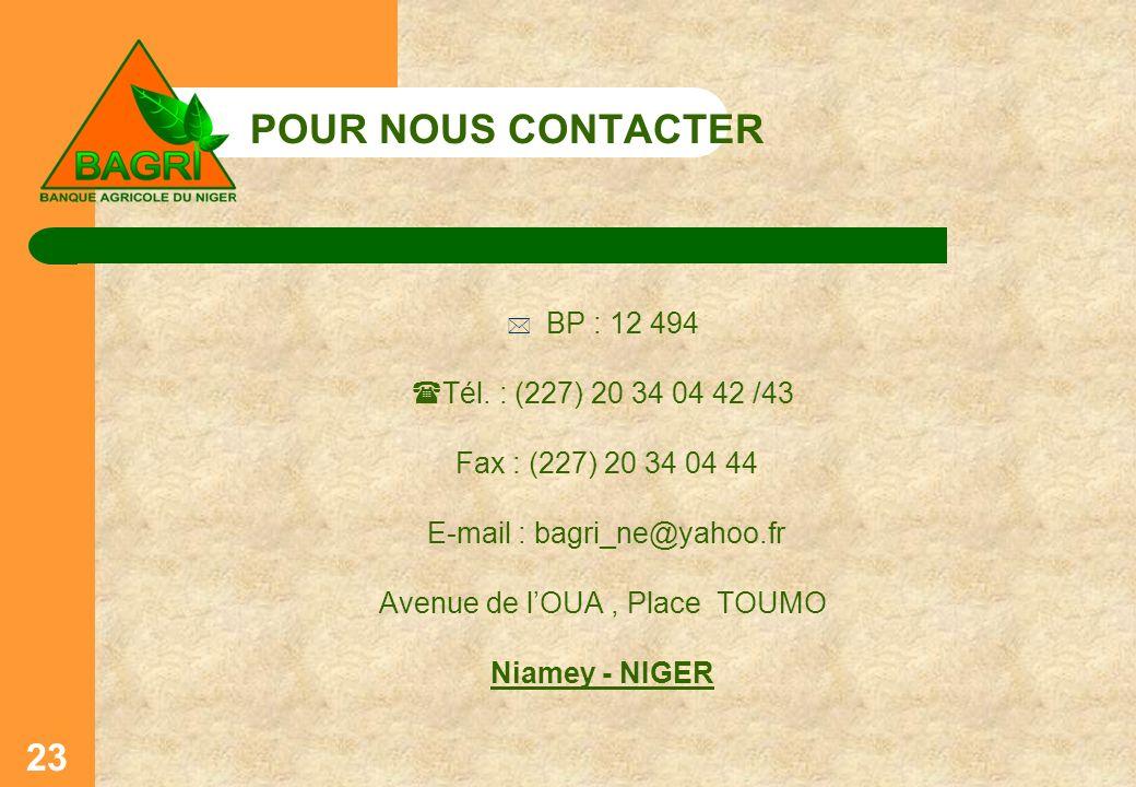 POUR NOUS CONTACTER BP : 12 494 Tél. : (227) 20 34 04 42 /43