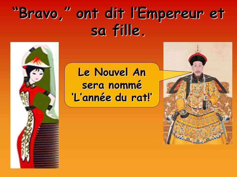 Bravo, ont dit l'Empereur et sa fille.