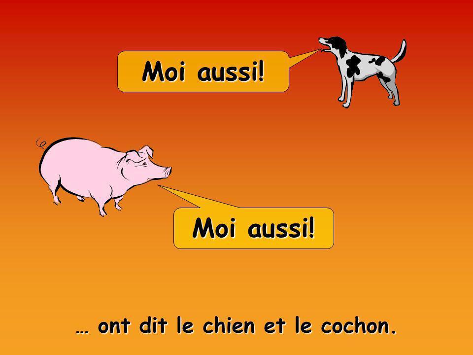 … ont dit le chien et le cochon.