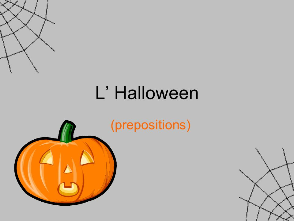 L' Halloween (prepositions)