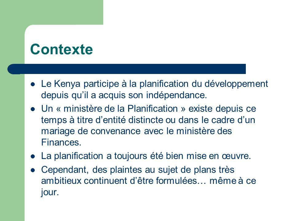 Contexte Le Kenya participe à la planification du développement depuis qu'il a acquis son indépendance.