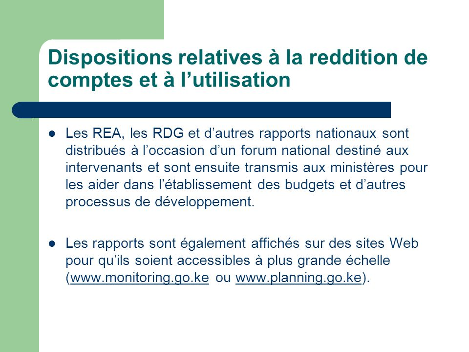 Dispositions relatives à la reddition de comptes et à l'utilisation