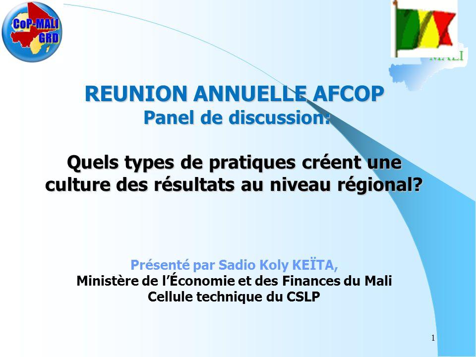 MALI REUNION ANNUELLE AFCOP Panel de discussion: Quels types de pratiques créent une culture des résultats au niveau régional