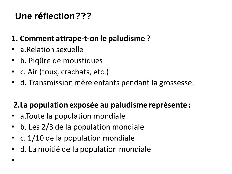Une réflection 1. Comment attrape-t-on le paludisme