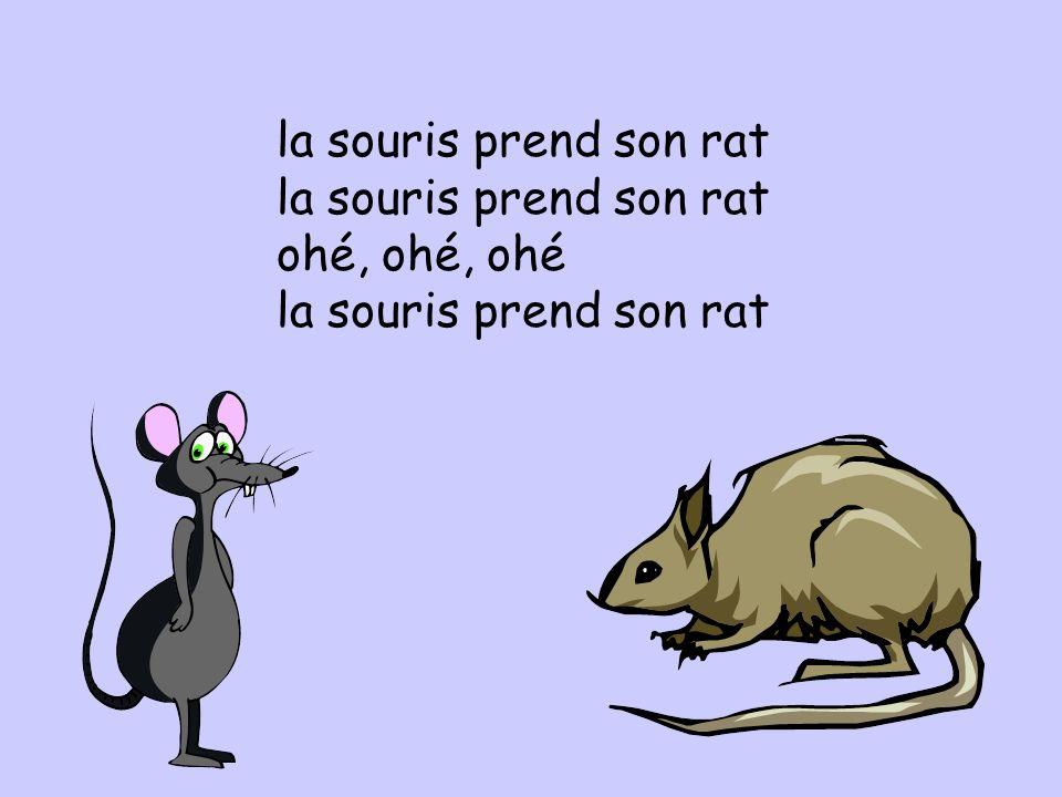 la souris prend son rat ohé, ohé, ohé