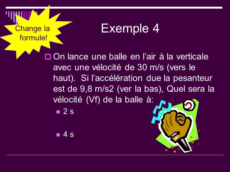 Change la formule!Exemple 4.
