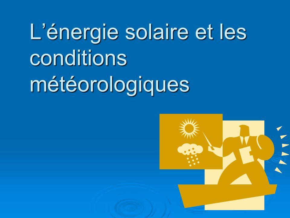 L'énergie solaire et les conditions météorologiques