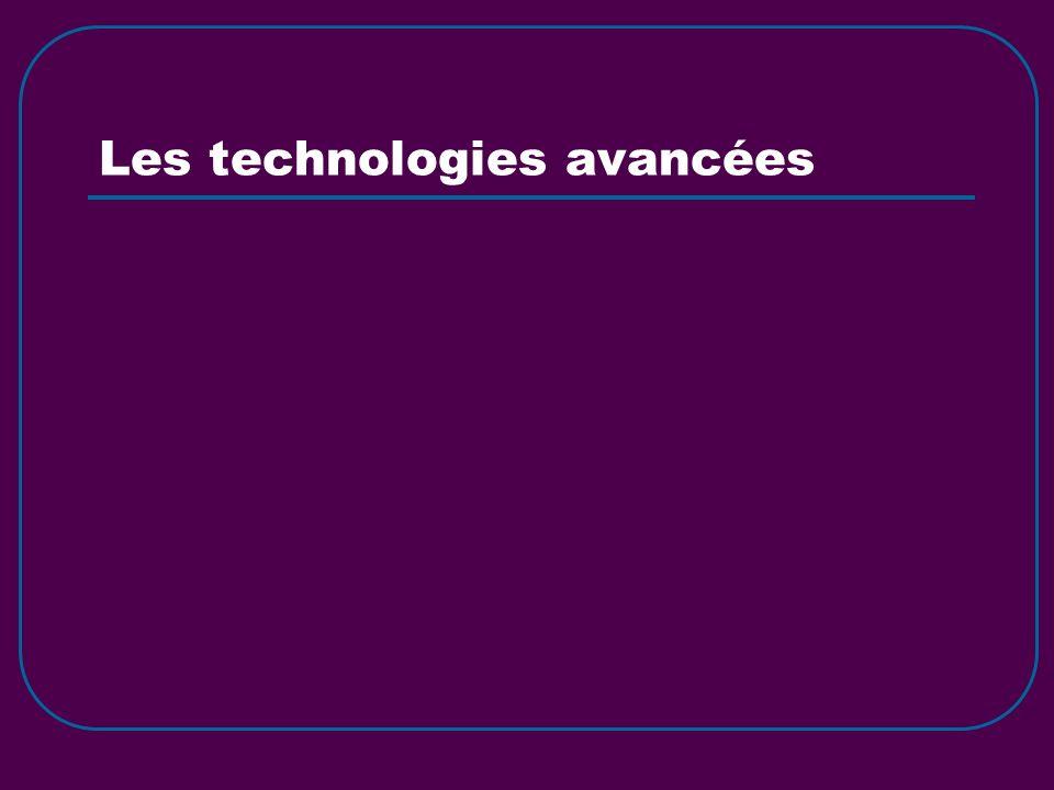 Les technologies avancées