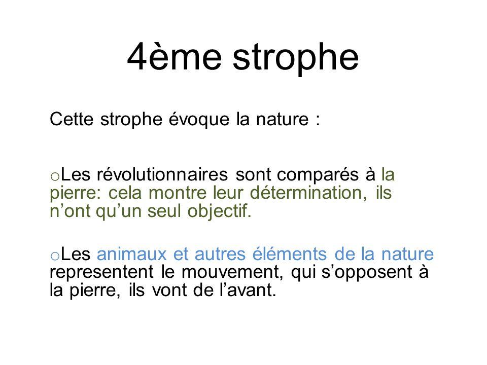 4ème strophe Cette strophe évoque la nature :