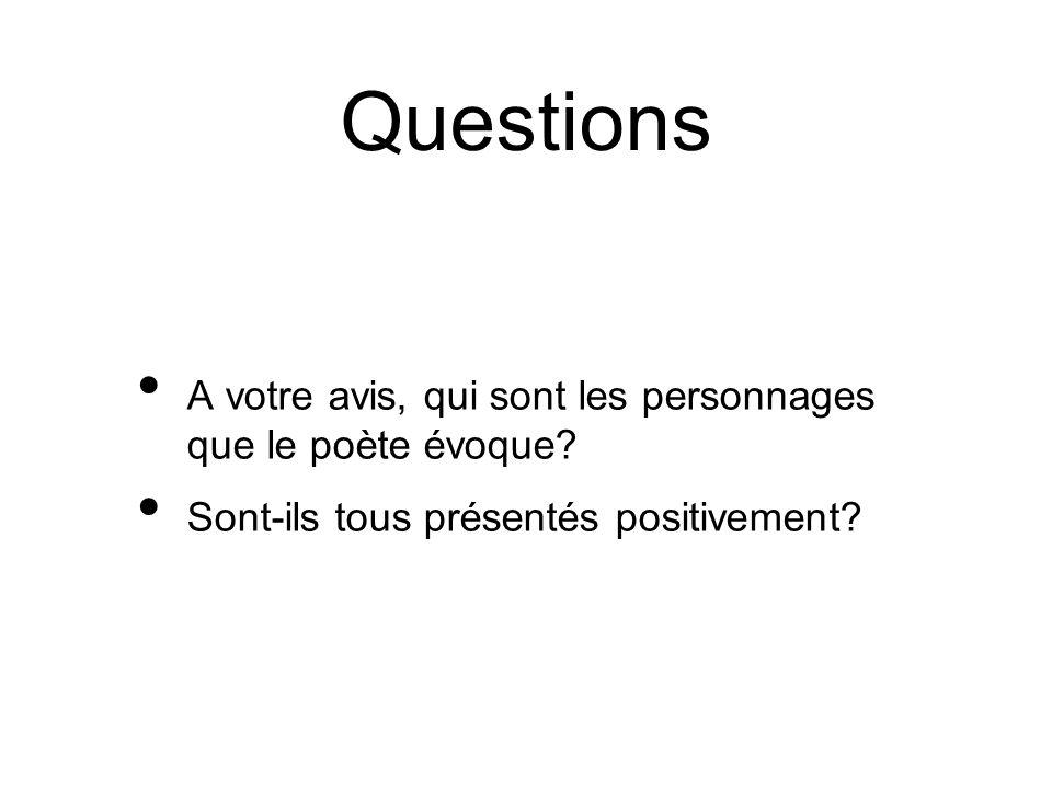 Questions A votre avis, qui sont les personnages que le poète évoque
