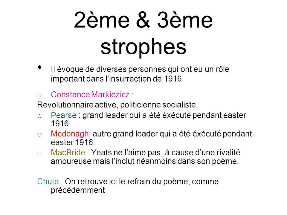 2ème & 3ème strophes Il évoque de diverses personnes qui ont eu un rôle important dans l'insurrection de 1916.